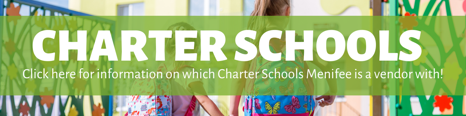Charter Schools- Click here for information which Charter Schools Menifee is a vendor with!